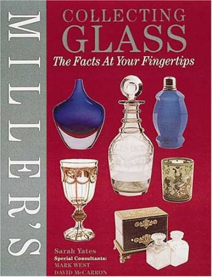Books About Collecting - Miller's Collecting Glass: The Facts at Your Fingertips (Miller's Collector's Gu
