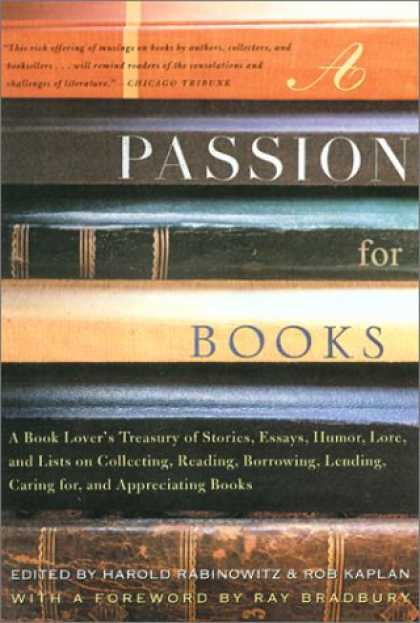Books About Collecting - A Passion for Books : A Book Lover's Treasury of Stories, Essays, Humor, Love an