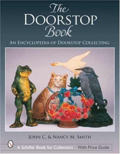 Books About Collecting - The Doorstop Book: The Encyclopedia of Doorstop Collecting (Schiffer Book for Co