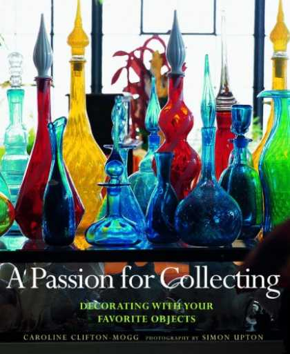 Books About Collecting - A Passion for Collecting: Decorating with Your Favorite Objects