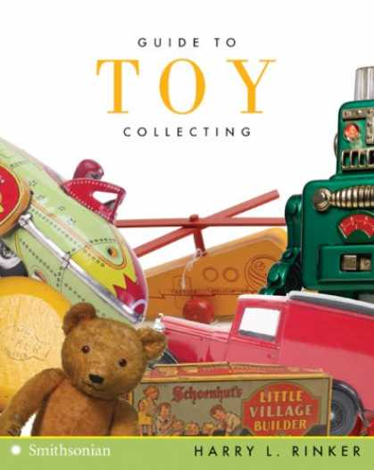 Books About Collecting - Guide to Toy Collecting (Collector's Series)