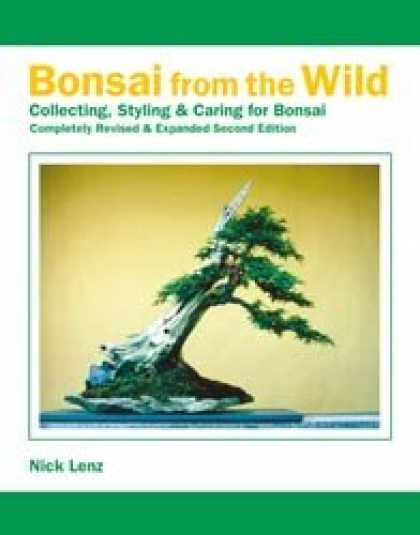 Books About Collecting - Bonsai From the Wild: Collecting, Styling & Caring for Bonsai - Completely Revis