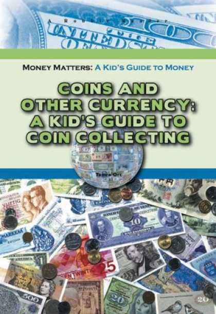 Books About Collecting - Coins and Other Currency: A Kid's Guide to Coin Collecting (Robbie Readers)