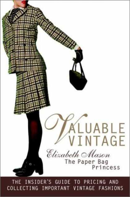 Books About Collecting - Valuable Vintage: The Insider's Guide to Identifying and Collecting Important Vi