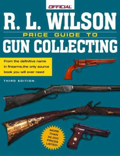 Books About Collecting - The R.L. Wilson Official Price Guide to Gun Collecting, 3rd edition (Official Pr