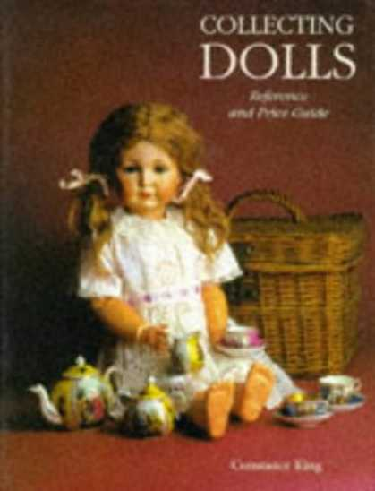 Books About Collecting - Collecting Dolls: Reference and Price Guide