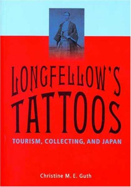 Books About Collecting - Longfellow's Tattoos: Tourism, Collecting, And Japan