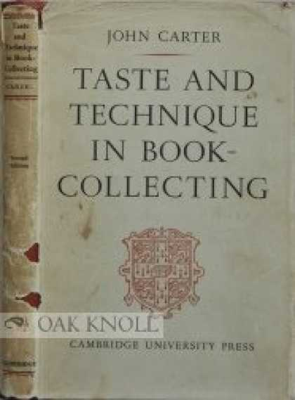 Books About Collecting - TASTE & TECHNIQUE IN BOOK COLLECTING, A STUDY OF RECENT DEVELOPMENTS IN GREAT BR