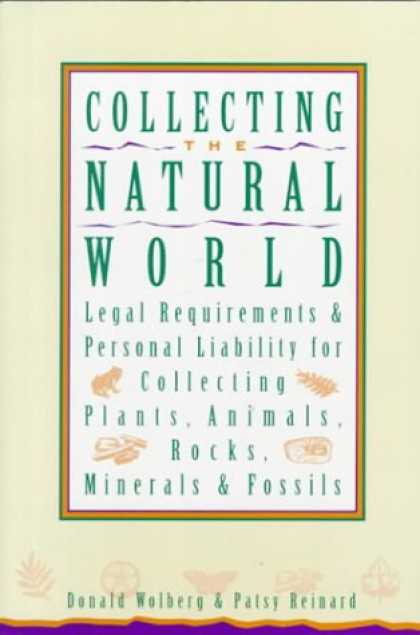 Books About Collecting - Collecting the Natural World: Legal Requirements & Personal Liability for Collec