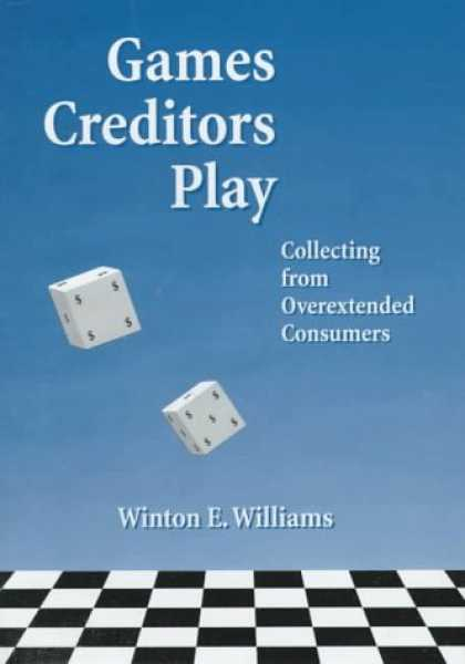 Books About Collecting - Games Creditors Play: Collecting from Overextended Consumers