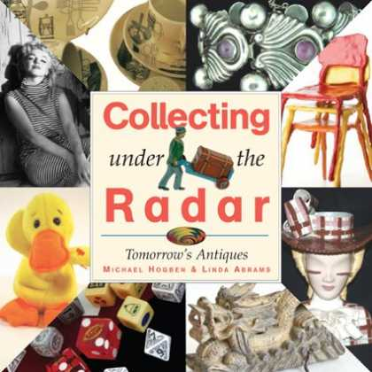 Books About Collecting - Collecting Under the Radar: Tomorrow's Antiques