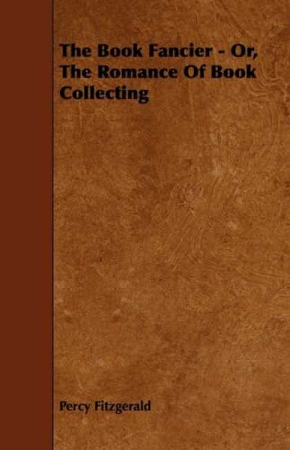 Books About Collecting - The Book Fancier - Or, The Romance Of Book Collecting
