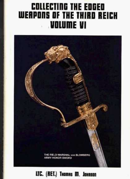 Books About Collecting - Collecting the Edged Weapons of the Third Reich, Volume VI