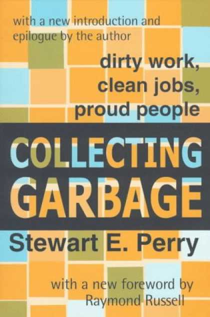 Books About Collecting - Collecting Garbage: Dirty Work, Clean Jobs, Proud People