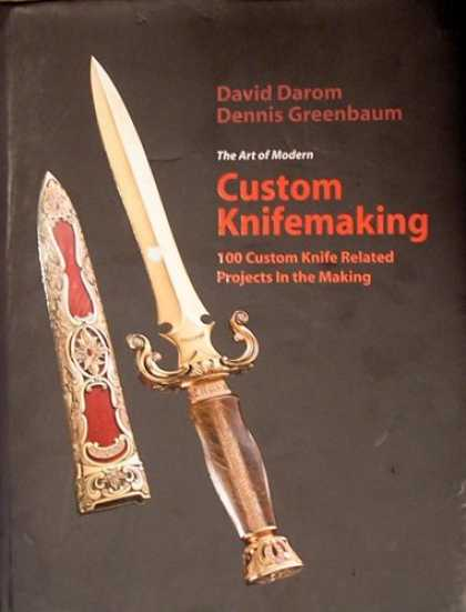 Books About Collecting - The Art of Modern Custom Knifemaking: 100 Custom Knife Related Projects in the M