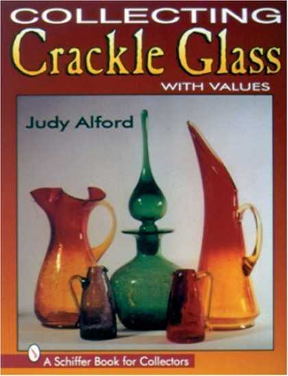 Books About Collecting - Collecting Crackle Glass: With Values (Schiffer Book for Collectors)