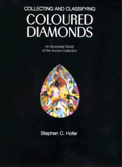 Books About Collecting - Collecting and Classifying Coloured Diamonds: An Illustrated Study of the Aurora
