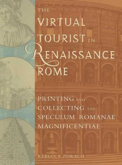 Books About Collecting - The Virtual Tourist in Renaissance Rome: Printing and Collecting the Speculum Ro
