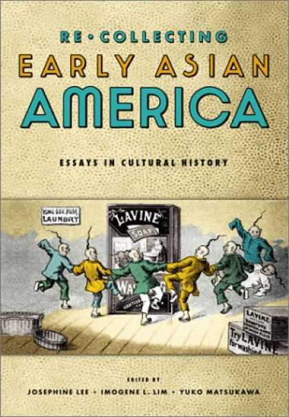 Books About Collecting - Re/collecting Early Asian America: Essays in Cultural History (Asian American Hi