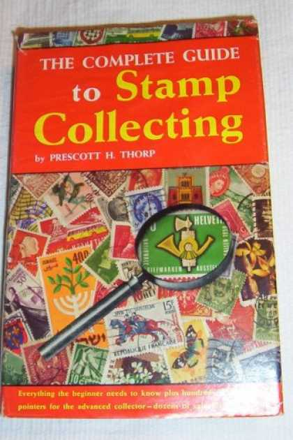 Books About Collecting - The Complete Guide to Stamp Collecting -- Everything the beginner needs to know