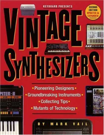 Books About Collecting - Vintage Synthesizers: Pioneering Designers, Groundbreaking Instruments, Collecti