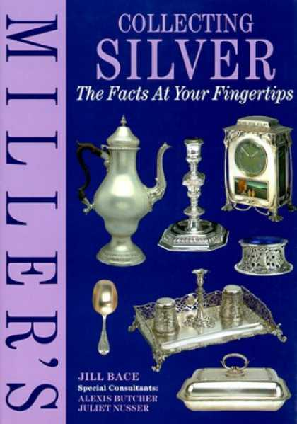 Books About Collecting - Miller's: Collecting Silver: Facts At Your Fingertips