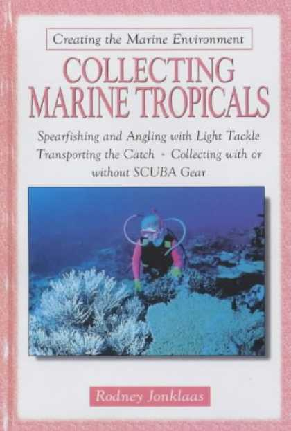 Books About Collecting - Collecting Marine Tropicals (Creating the marine environment)