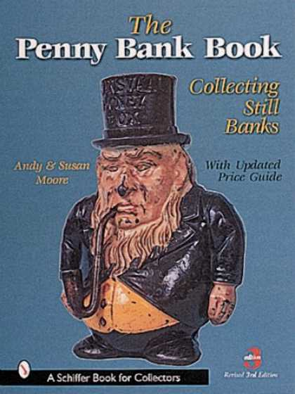 Books About Collecting - The Penny Bank Book: Collecting Still Banks (Revised Third Edition with Revised