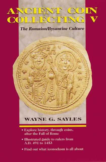 Books About Collecting - Ancient Coin Collecting V: The Romaion/Byzantine Culture (v. 5)