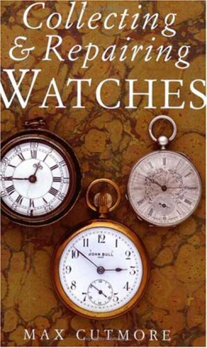 Books About Collecting - Collecting & Repairing Watches