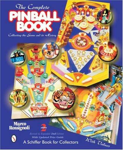Books About Collecting - The Complete Pinball Book: Collecting the Game and Its History (Schiffer Book fo