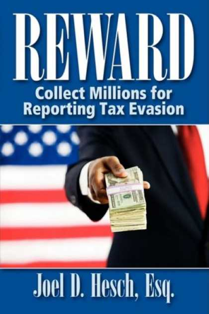Books About Collecting - Reward: Collecting Millions for Reporting Tax Evasion, Your Complete Guide to th