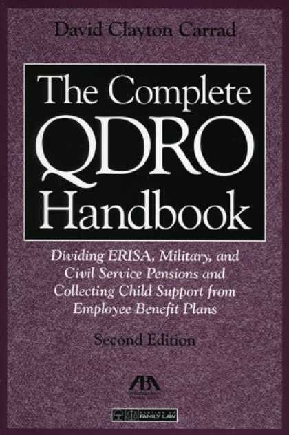 Books About Collecting - The Complete QDRO Handbook, Second Edition: Dividing ERISA, Military, and Civil