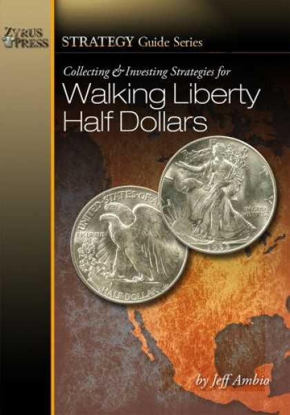 Books About Collecting - Collecting and Investing Strategies for Walking Liberty Half Dollars (Strategy G
