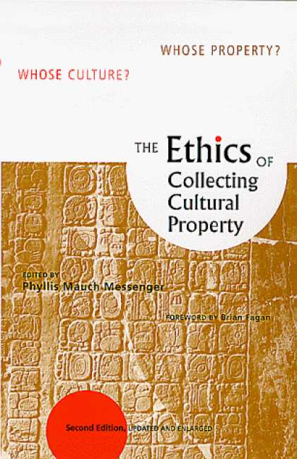 Books About Collecting - The Ethics of Collecting Cultural Property : Whose Culture? Whose Property?