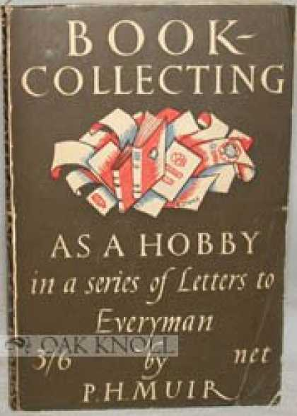 Books About Collecting - BOOK-COLLECTING AS A HOBBY, IN A SERIES OF LETTERS TO EVERYMAN