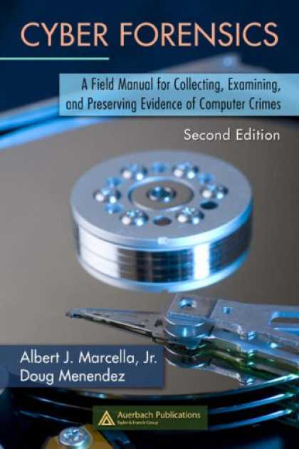 Books About Collecting - Cyber Forensics: A Field Manual for Collecting, Examining, and Preserving Eviden
