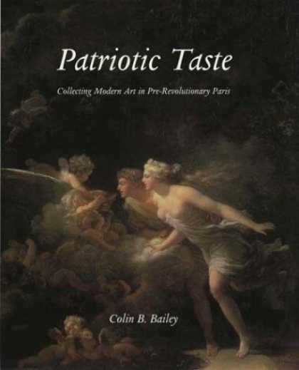 Books About Collecting - Patriotic Taste: Collecting Modern Art in Pre-Revolutionary Paris