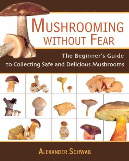 Books About Collecting - Mushrooming Without Fear: The Beginner's Guide to Collecting Safe and Delicious
