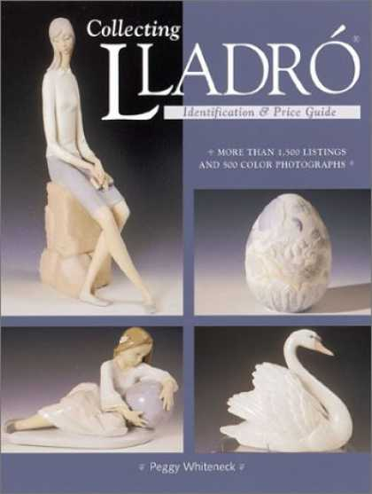 Books About Collecting - Collecting Lladro : Price & Identification Guide