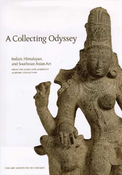 Books About Collecting - A Collecting Odyssey: The Alsdorf Collection of Indian and East Asian Art