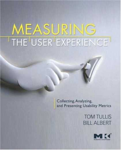 Books About Collecting - Measuring the User Experience: Collecting, Analyzing, and Presenting Usability M