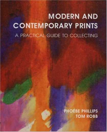Books About Collecting - Modern and Contemporary Prints: A Practical Guide to Collecting