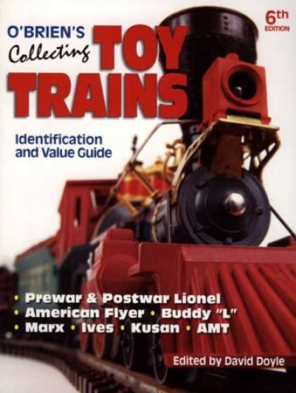 Books About Collecting - O'Brien's Collecting Toy Trains: Identification and Value Guide (O'Brien's Colle
