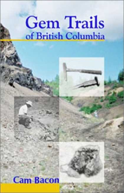 Books About Collecting - Gem Trails of British Columbia (Rock Collecting)