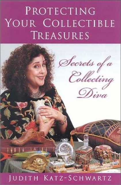 Books About Collecting - Protecting Your Collectible Treasures: Secrets of a Collecting Diva