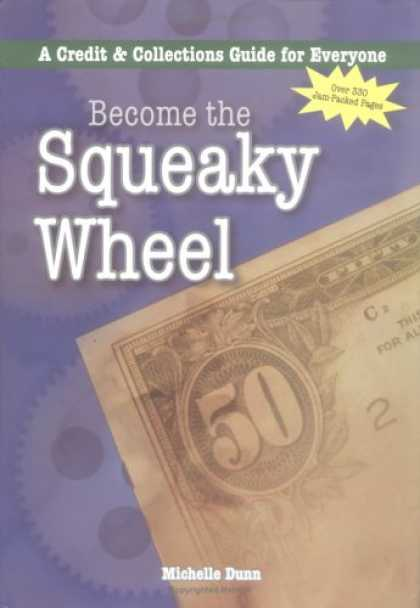 Books About Collecting - Become the Squeaky Wheel: A Credit & Collections Guide for Everyone (Collecting