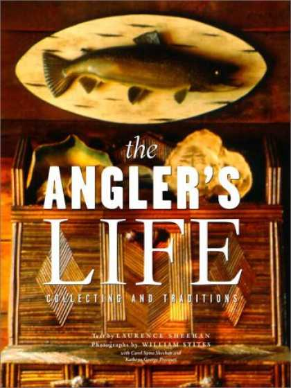 Books About Collecting - The Angler's Life: Collecting and Traditions
