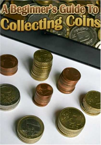 Books About Collecting - A Beginner's Guide To Collecting Coins