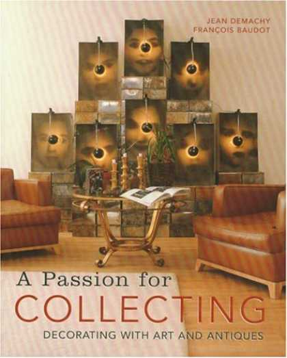 Books About Collecting - A Passion for Collecting: Decorating with Art and Antiques